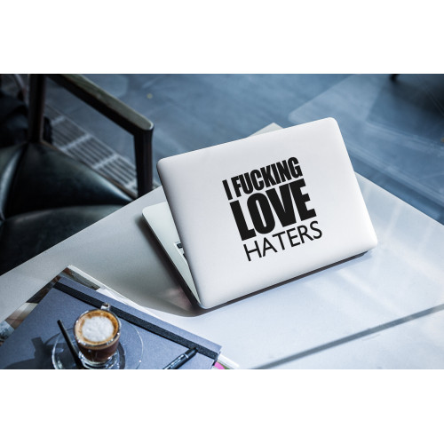 """Наклейка на ноутбук """"I FUCKING LOVE HATERS"""""""