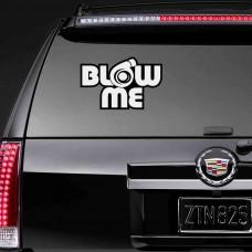 """Виниловая наклейка """"Blow me"""""""