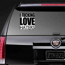 "Виниловая наклейка ""I fucking LOVE haters"""