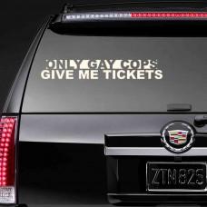 "Наклейка на стекло ""Only gay cops give me tickets"""