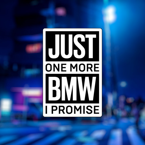 """Наклейка на авто """"Just one more BMW I promise"""""""
