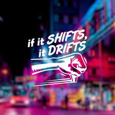 """Наклейка на авто """"If it SHIFTS, it DRIFT"""""""